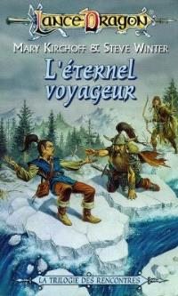 Les rencontres. Volume 2, L'éternel voyageur