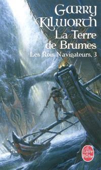 Les rois navigateurs. Volume 3, La terre de Brumes