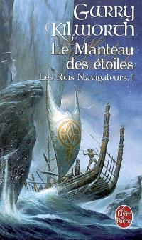 Les rois navigateurs. Volume 1, Le manteau des étoiles