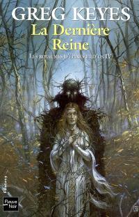 Les royaumes d'épines et d'os. Volume 4, La dernière reine