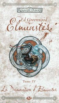Les royaumes oubliés, Elminster. Volume 4, La damnation d'Elminster