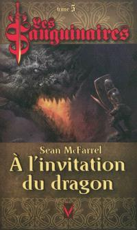 Les sanguinaires. Volume 5, A l'invitation du dragon