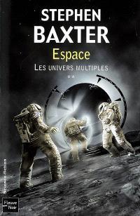 Les univers multiples. Volume 2, Espace