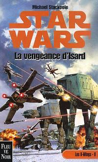 Les X-Wings. Volume 8, La vengeance d'Isard