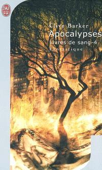 Livres de sang. Volume 4, Apocalypses