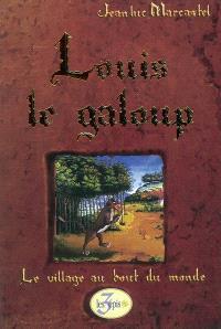 Louis le galoup. Volume 1, Le village au bout du monde