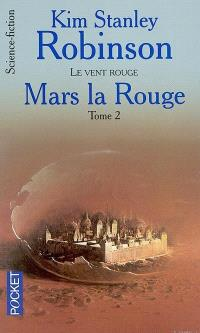 Mars la rouge. Volume 2, Le vent rouge