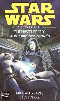 Medstar. Volume 2, Guérisseuse Jedi