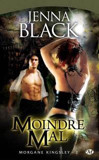 Morgane Kingsley. Volume 2, Moindre mal