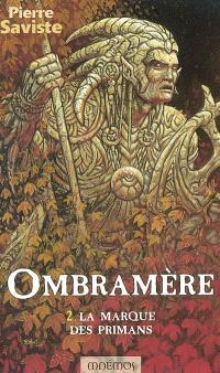 Ombramère. Volume 2, La marque des Primans