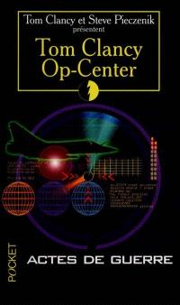 Op-Center. Volume 4, Acte de guerre