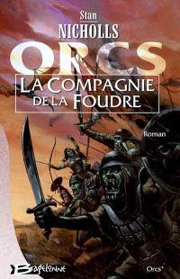 Orcs. Volume 1, La compagnie de la foudre