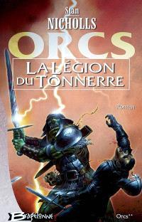 Orcs. Volume 2, La légion du tonnerre