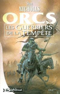 Orcs. Volume 3, Les guerriers de la tempête