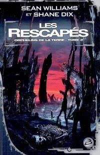 Orphelins de la Terre. Volume 2, Les rescapés