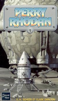 Perry Rhodan : compilation. Volume 1, Opération Astrée *** La Terre a peur *** La milice des mutants