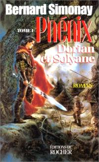 Phénix. Volume 1, Dorian et Solyane