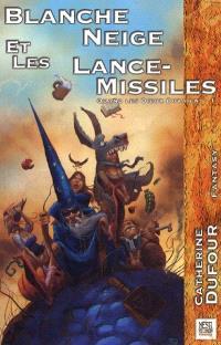 Quand les dieux buvaient. Volume 1, Blanche Neige et les lance-missiles