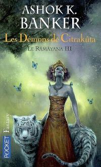 Râmâyana. Volume 3, Les démons de Citrakûta