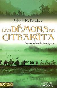 Râmâyana. Volume 3, Les démons de Citrakûta : livre troisième du Râmâyana