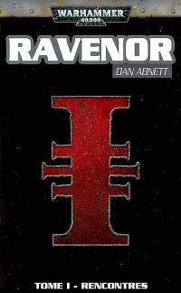 Ravenor. Volume 1, Rencontres