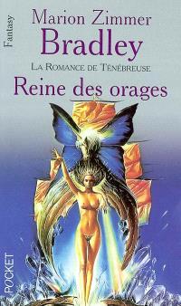 Reine des orages : la romance de Ténébreuse : les âges du chaos