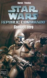 Republic commando. Volume 1, Contact zéro