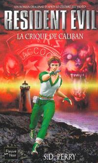 Resident evil. Volume 2, La crique de Caliban