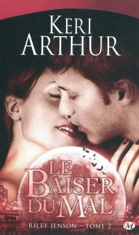 Riley Jenson. Volume 2, Le baiser du mal
