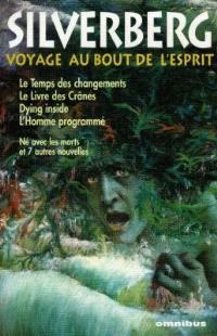 Romans. Volume 2, Voyage au bout de l'esprit