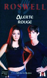 Roswell : d'après la série télévisée développée par Jason Katims. Volume 17, Alerte rouge