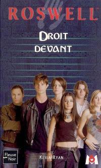 Roswell : d'après la série télévisée développée par Jason Katims. Volume 18, Droit devant