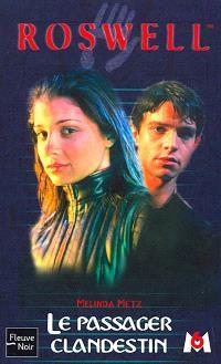 Roswell : d'après la série télévisée développée par Jason Katims. Volume 6, Le passager clandestin