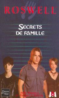 Roswell : d'après la série télévisée développée par Jason Katims. Volume 15, Secrets de famille