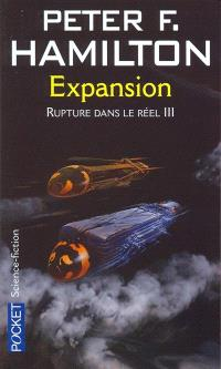 Rupture dans le réel. Volume 3, Expansion
