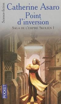Saga de l'Empire skolien. Volume 1, Point d'inversion