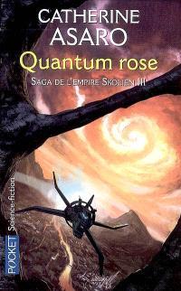 Saga de l'Empire skolien. Volume 3, Quantum rose