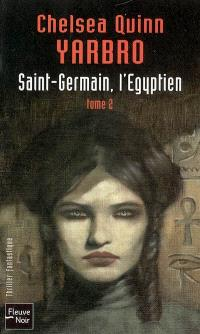 Saint-Germain, l'Egyptien. Volume 2