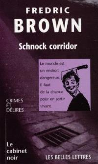 Schnock corridor; Chat alors !; Du sang de dragon
