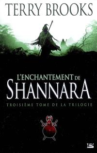 Shannara. Volume 3, L'enchantement de Shannara