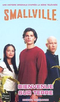Smallville. Volume 1, Bienvenue sur Terre