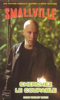 Smallville. Volume 8, Cherchez le coupable
