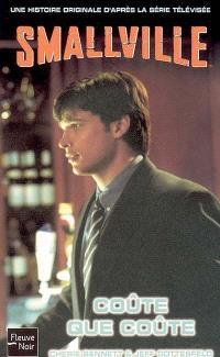 Smallville. Volume 15, Coûte que coûte