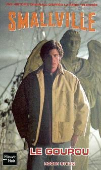 Smallville. Volume 2, Le gourou
