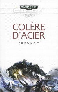 Space marine battles, Colère d'acier : un roman Warhammer 40.000