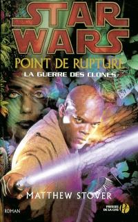 Star wars : la guerre des clones. Volume 1, Point de rupture