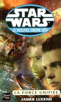 Star Wars : le nouvel ordre Jedi. Volume 2005, La force unifiée