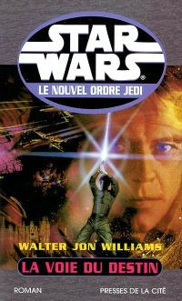 Star Wars : le nouvel ordre Jedi. Volume 2003, La voie du destin