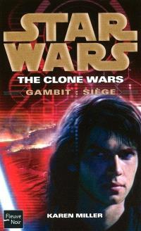 Star wars : the clone wars, Gambit : siège