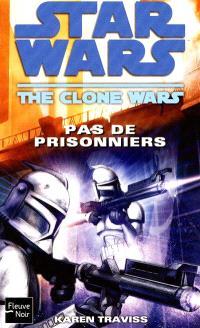Star wars : the clone wars, Pas de prisonniers